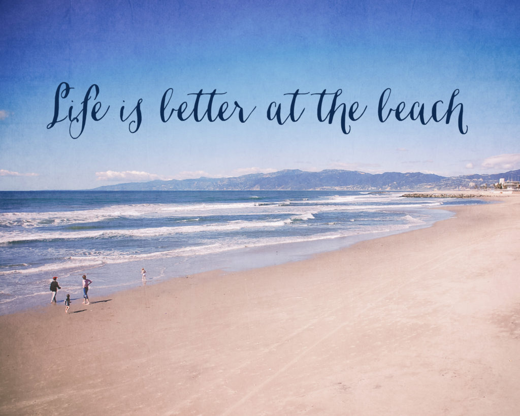 Life Is Better At The Beach 1024x819 Jpg